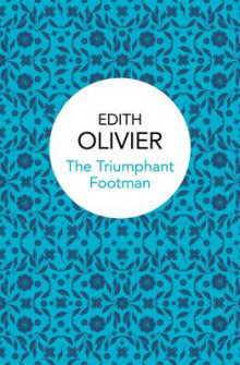 The Triumphant Footman av Edith Olivier (Heftet)