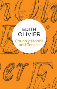 Country Moods and Tenses av Edith Olivier (Heftet)