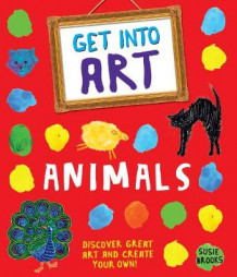 Get into Art: Animals av Susie Brooks (Heftet)