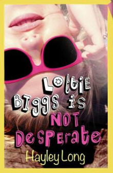 Lottie Biggs is (Not) Desperate av Hayley Long (Heftet)