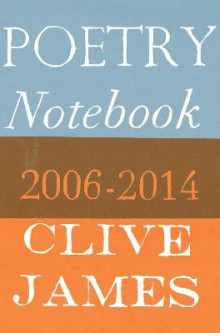 Poetry Notebook av Clive James (Heftet)