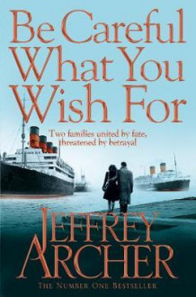 Be careful what you wish for av Jeffrey Archer (Heftet)