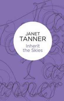 Inherit the Skies av Janet Tanner (Innbundet)