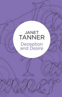 Deception and Desire av Janet Tanner (Innbundet)
