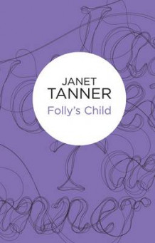 Folly's Child av Janet Tanner (Innbundet)