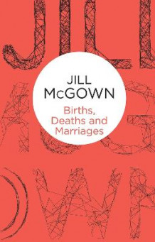 Births, Deaths and Marriages av Jill McGown (Innbundet)