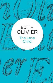 The Love Child av Edith Olivier (Innbundet)
