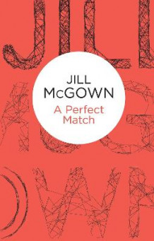 A Perfect Match av Jill McGown (Innbundet)