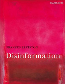 Disinformation av Frances Leviston (Heftet)
