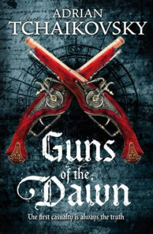 Guns of the Dawn av Adrian Tchaikovsky (Innbundet)