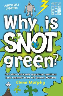 Why is Snot Green? av Glenn Murphy (Heftet)