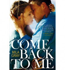 Come Back to Me av Mila Gray (Heftet)