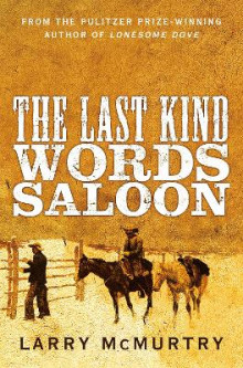 The Last Kind Words Saloon av Larry McMurtry (Heftet)