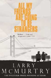 All My Friends are Going to be Strangers av Larry McMurtry (Heftet)