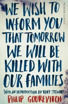 We Wish to Inform You That Tomorrow We Will Be Killed With Our Families av Philip Gourevitch (Heftet)