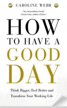 How to have a good day av Caroline Webb (Heftet)