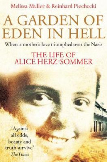 A Garden of Eden in Hell: the Life of Alice Herz-Sommer av Melissa Muller og Reinhard Piechocki (Heftet)