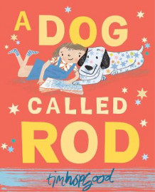 A Dog Called Rod av Tim Hopgood (Heftet)