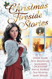 Christmas Fireside Stories av Margaret Dickinson, Annie Murray, Diane Allen, Rita Bradshaw, Mary Wood og Pam Weaver (Heftet)