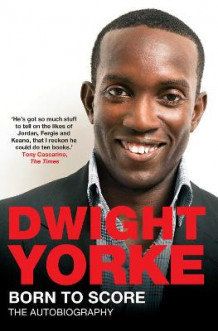 Born to Score av Dwight Yorke (Heftet)