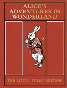 Alice's Adventures in Wonderland: the Little Folks' Edition av Lewis Carroll (Innbundet)