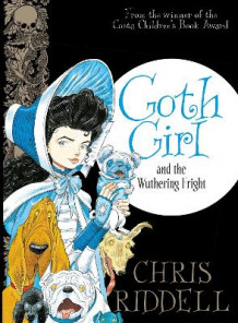 Goth Girl and the Wuthering Fright av Chris Riddell (Innbundet)
