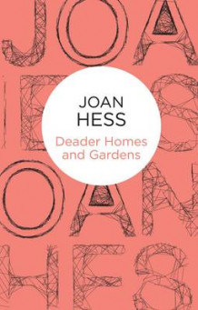 Deader Homes and Gardens av Joan Hess (Innbundet)