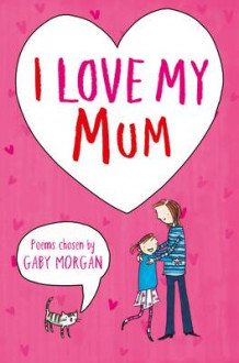 I Love My Mum av Gaby Morgan (Heftet)