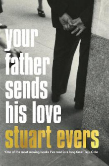 Your Father Sends His Love av Stuart Evers (Heftet)