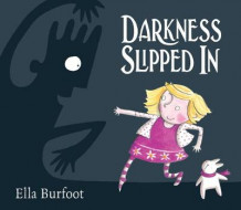 Darkness Slipped in av Ella Burfoot (Heftet)