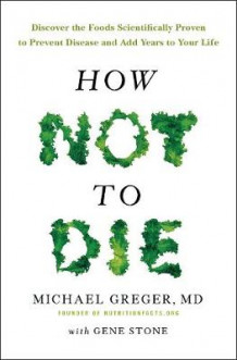 How Not To Die av Michael Greger og Gene Stone (Heftet)
