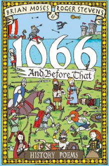 1066 and Before That - History Poems av Brian Moses og Roger Stevens (Heftet)
