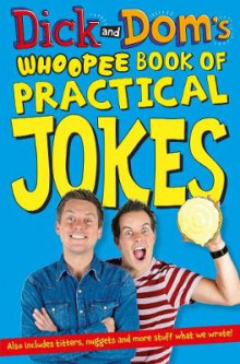 Dick and Dom's Whoopee Book of Practical Jokes av Richard McCourt og Dominic Wood (Heftet)