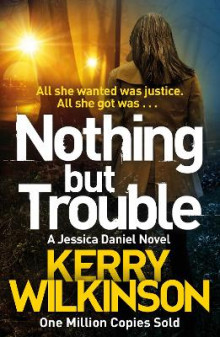 Nothing but Trouble av Kerry Wilkinson (Heftet)
