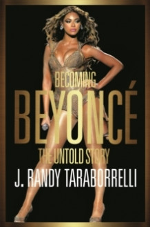 Becoming Beyonce av J. Randy Taraborrelli (Heftet)