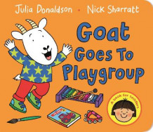 Goat Goes to Playgroup av Julia Donaldson (Pappbok)