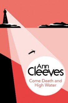 Come Death and High Water av Ann Cleeves (Heftet)