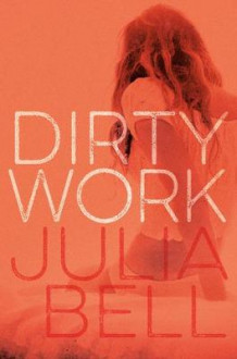 Dirty Work av Julia Bell (Heftet)