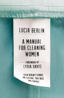 A manual for cleaning women av Lucia Berlin (Innbundet)