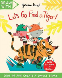 Draw With Yasmeen Ismail: Let's Go Find a Tiger! av Yasmeen Ismail (Heftet)