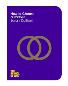 How to Choose a Partner av Susan Quilliam og The School of Life (Heftet)