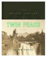 Omslag - The secret history of Twin Peaks