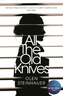 All the Old Knives av Olen Steinhauer (Heftet)