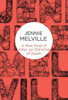 A New Kind of Killer, an Old Kind of Death av Jennie Melville (Heftet)