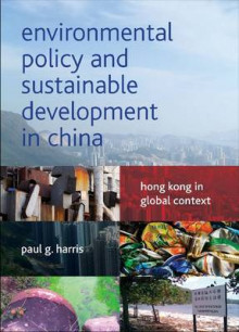 Environmental Policy and Sustainable Development in China av Paul G. Harris (Heftet)