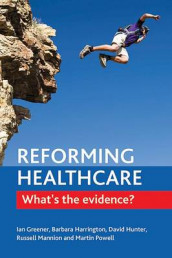 Reforming Healthcare av Ian Greener, Barbara E. Harrington, David J. Hunter, Russell Mannion og Martin Powell (Heftet)