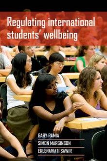 Regulating International Students' Wellbeing av Gaby Ramia, Simon Marginson og Erlenawati Sawir (Innbundet)