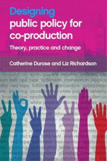 Designing Public Policy for Co-Production av Catherine Durose og Liz Richardson (Heftet)
