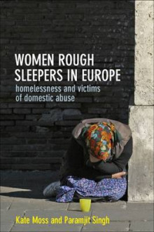 Women Rough Sleepers in Europe av Kate Moss og Paramjit Singh (Innbundet)