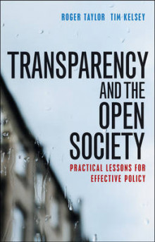 The Transparency and the Open Society av Roger Taylor og Tim Kelsey (Heftet)